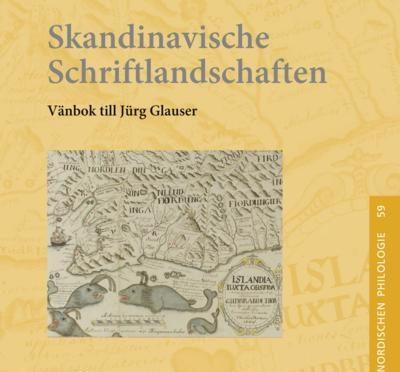 [Parution] Skandinavische Schriftlandschaften Vänbok till Jürg Glauser