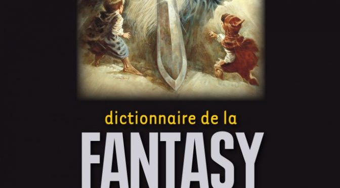 [Parution] Dictionnaire de la Fantasy, Anne Besson (dir.)